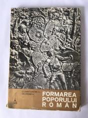FORMAREA POPORULUI ROMAN, CONSTANTIN C. GIURESCU, Ed Scrisul Romanesc 1973 foto