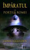 Împăratul (Vol. I) La porţile Romei