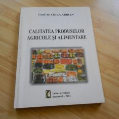 CHIRA ADRIAN--CALITATEA PRODUSELOR AGRICOLE SI ALIMENTARE