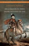 Della ragion di stato / Despre ratiunea de stat GIOVANNI BOTERO