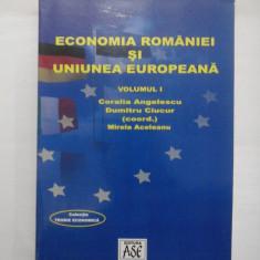 ECONOMIA ROMANIEI SI UNIUNEA EUROPEANA VOLUMUL 1 - CAROLINA ANGELESCU, DUMITRU CIUCUR, MIRELA ACELEANU