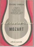 Cumpara ieftin Quo Vadis Musica? Wolfgang Amadeus Mozart V - Ovidiu Varga