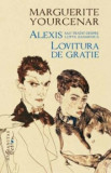 Alexis sau Tratat despre lupta zadarnica. Lovitura de gratie/Marguerite Yourcenar, Humanitas Fiction, Humanitas Multimedia