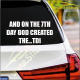 And On The 7th Day God Creat... -Stickere Auto-Cod:ESV-127 -Dim 20 cm. x 9.6 cm.
