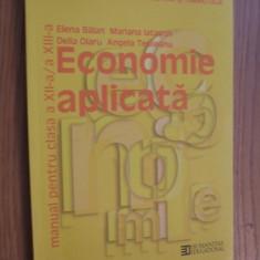 ECONOMIE APLICATA cl. a XII -a -  Elena Balan, Mariana Iatagan - 2011,  144 p.