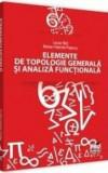 Elemente de topologie generala si analiza functionala/Lucian Nita