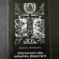 DUMITRU BORDEIANU - MARTURISI DIN MLASTINA DISPERARII