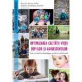 Optimizarea calitatii vietii copiilor si adolescentilor. Studii si cercetari în psihopedagogie speciala si asistenta sociala - Raluca Silvia Matei, Ro