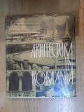 ARHITECTURA IN ROMANIA de GUSTAV GUSTI , EDITIE BILINGVA ROMANA-FRANCEZA 1965