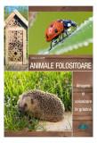 Animale folositoare. Atragere și colonizare în grădină
