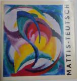 MATTIS TEUTSCH, EXPOZITIE RETROSPECTIVA , 1971
