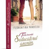 Teoria inocentei. Seducatorul anonim | Florentina Pandelea