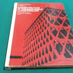 CONSTRUCȚII ȘI TEHNOLOGIA LUCRĂRILOR / COLECTIV AUTORI/ MANUAL LICEE/ 1976