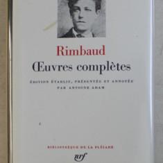 RIMBAUD - OEUVRES COMPLETES , BIBLIOTHEQUE DE LA PLEIADE , 1983 , EDITIE DE LUX *