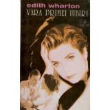 Edith Wharton - Vara primei iubiri