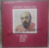 Johnny Raducanu, Jazz made in Romania// LP, vinil impecabil, electrecord