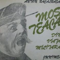 Mos Teaca din viata militara