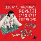 Carte Editura Humanitas, Cele mai frumoase povesti japoneze, Florance Sakade