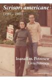 Scrisori americane (1981-1983) - Ioana Em. Petrescu, Liviu Petrescu