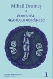Povestea Neamului Romanesc   Mihail Drumes, cartea romaneasca