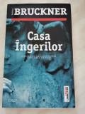 Pascal Bruckner - Casa Îngerilor