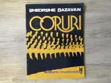 Coruri/autor Gheorghe Bazavan/Ed. Muzicală/1978
