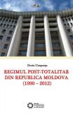 Regimul post-totalitar din Republica Moldova. 1990-2012