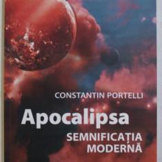 APOCALIPSA , SEMNIFICATIA MODERNA de CONSTANTIN PORTELLI , 2018