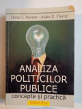 ANALIZA POLITICILOR PUBLICE , CONCEPTE SI PRACTICA de DAVID L.WEIMER , AIDAN R.VINING , EDITIA A III A1999