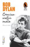 Cronica vietii mele. Volumul intai | Bob Dylan, Humanitas