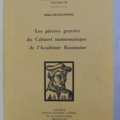 LES PIERRES GRAVEES DU CABINET NUMISMATIQUE DE L' ACADEMIE ROUMAINE par MIHAI GRAMATOPOL , 2009