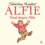 Cumpara ieftin Carte Editura Litera, Alfie. Totul despre Alfie, Shirley Hughes