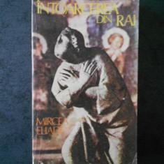 MIRCEA ELIADE - INTORCEREA DIN RAI