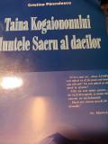 TAINA KOGAIONONULUI MUNTELE SACRU AL DACILOR - CRISTINA PANCULESCU,2008