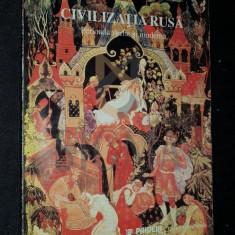 OLTEANU ANTOANETA - CIVILIZATIA RUSA (Perioada Veche si Moderna), 1998, Bucuresti