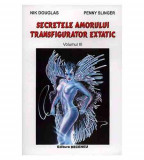 Secretele amorului transfigurator extatic in tantra yoga - Vol. 3   Nik Douglas, Penny Slinger