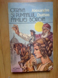 d4 OTRAVA SI PUMNALUL FAMILIEI BORGIA - Alexandre DUMAS