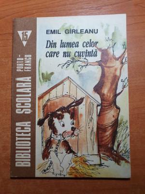 """carte pentru copii - """"din lumea celor care nu cuvanta""""  de emil garleanu - 1992 foto"""