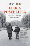 Epoca Postbelică. O istorie a Europei de după 1945
