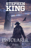 Pistolarul. Vol. 1 - Seria Turnul Intunecat, Stephen King