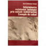 Determinarea rezistentei betonului prin metode nedistructive - Exemple de calcul