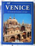 All VENICE. 235 Color Photographs * City Map - 2005. Venetia. Ghid in lb.engleza, Alta editura