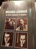 MIȘCAREA LEGIONARĂ IN TEXTE ORIGINALE SI IMAGINI, ED LUCMAN 288 pag