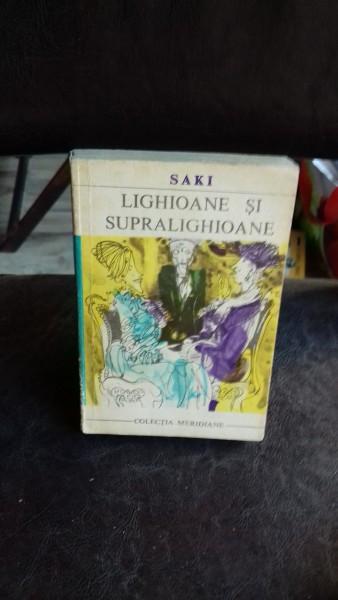 LIGHIOANE SI SUPRALIGHIOANE - SAKI
