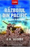Razboiul din pacific in Peleliu si Okinawa - E.B. Sledge