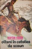 Olteni in cetatea de scaun roman istoric - Marin Vasile
