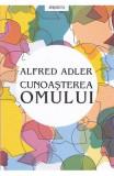 Cunoasterea omului - Alfred Adler