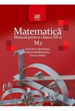Matematica M2. Manual pentru clasa a XII-a/Dumitru Savulescu, Mirela Moldoveanu, Oana Udrea