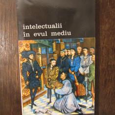 Intelectualii in Evul Mediu - Jacques le Goff