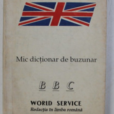 MIC DICTIONAR DE BUZUNAR , BBC , WORLD SERVICE REDACTIA IN LIMBA ROMANA , 1992